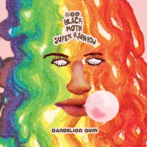 Black Moth Super Rainbow – Dandelion Gum