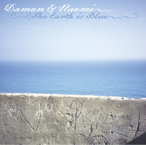 Damon And Naomi – The Earth Is Blue