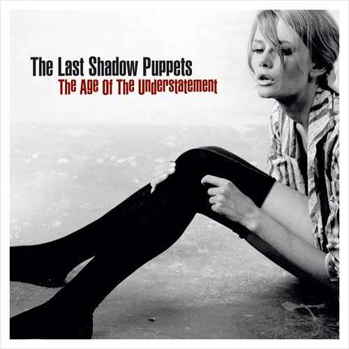 The Last Shadow Puppets – The Age of The Understatement