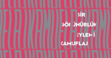 """""""Bir görünürlük eylemi: Kamuflaj"""" sergisi yarın açılıyor"""