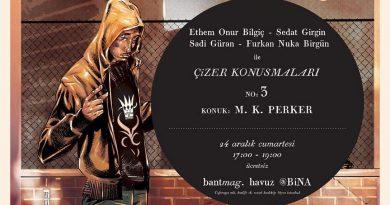"""Bant Mag. Havuz'daki """"Çizer Konuşmaları""""nda sıradaki konuk M.K. Perker"""