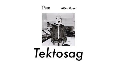 """Müca Özer'in ilk EP'si """"Pam"""" Tektosag'dan yayınlandı"""
