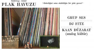 Grup Ses, DJ Fitz ve Kaan Düzarat'lı Plak Havuzu, 9 Şubat Cuma akşamı Bant Mag. Havuz / Bina'da