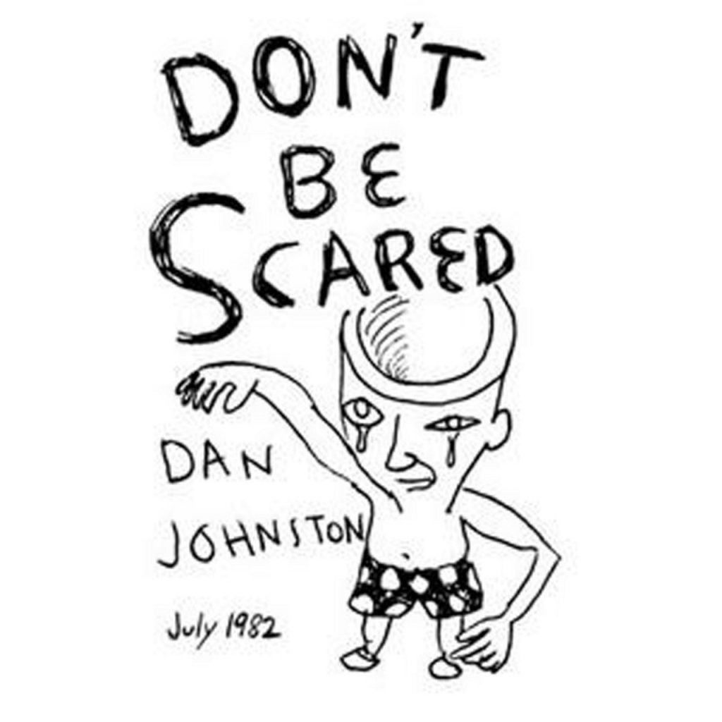 Murat Kılıkçıer - Daniel Johnston Don_t Be Scared