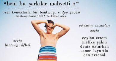 """İkinci """"Beni Bu Şarkılar Mahvetti"""" buluşması, cumartesi akşamı Bant Mag. Havuz'da"""