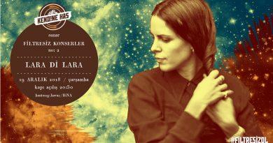 Kendine Has sunar Filtresiz Konserler, 19 Aralık akşamı Lara Di Lara'yla devam ediyor