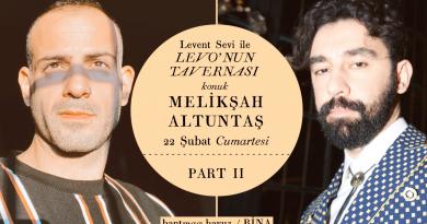 VIDEO: Levo'nun Tavernası – Konuk: Melikşah Altuntaş (Part II)