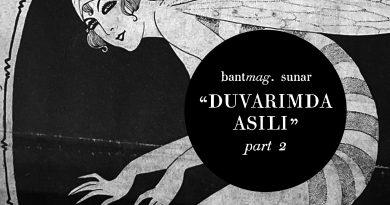 Bant Mag. sunar: Duvarımda asılı Part II