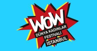 WOW Dünya Kadınlar Festivali İstanbul 5-6-7 Mart'ta