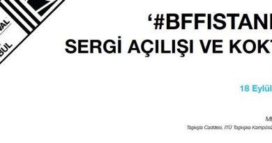 #BFFISTANBUL sergisi 18 Eylül'de açılıyor