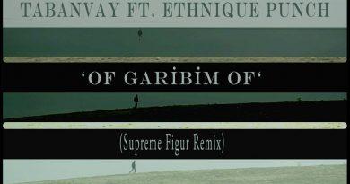 Supreme Figur'dan Tabanvay & Ethnique Punch'a remiks