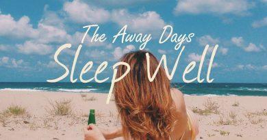 """The Away Days'ten yeni single: """"Sleep Well"""""""